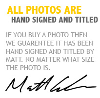 All photos are handsigned and titled by the landscape photographer Matt Lauder