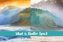 What is Shutter Speed and How to Use It