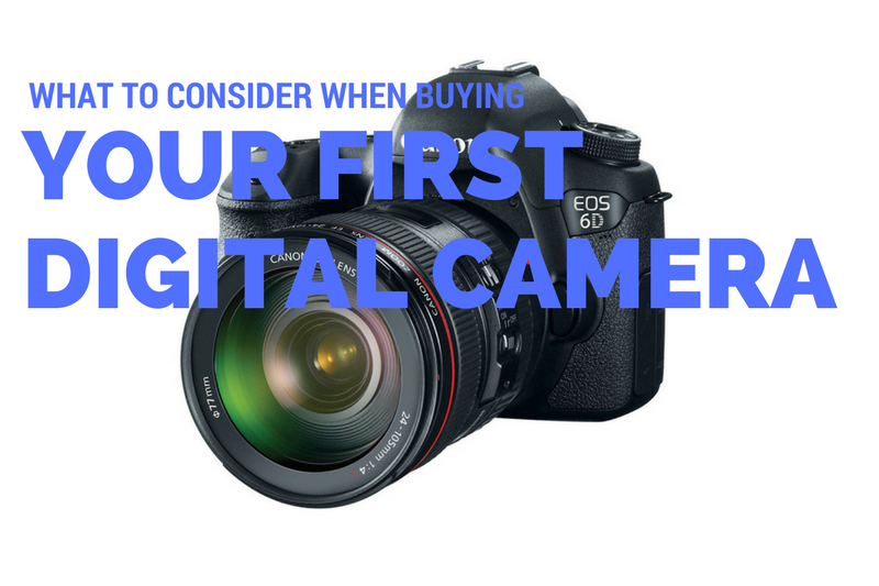 Points to consider when buying a your first digital camera