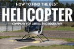 How to Find the Best Helicopter Company for Aerial Photography