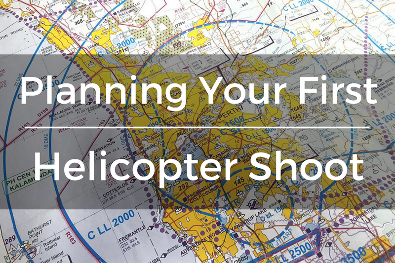 Planning your First Helicopter Shoot