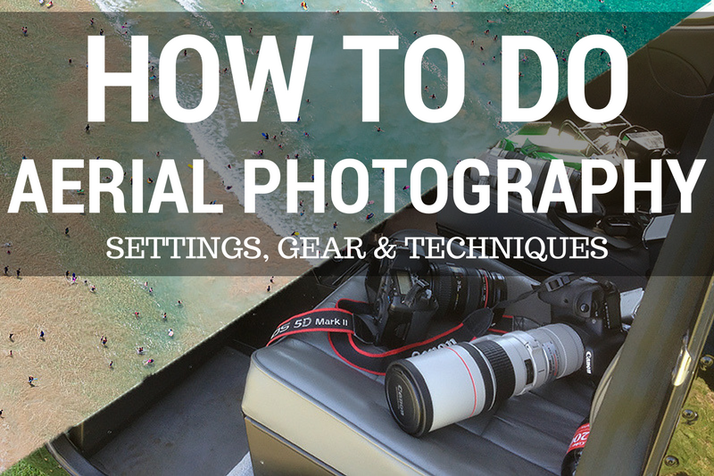 How to Do Aerial Photography Setting Gear Techniques