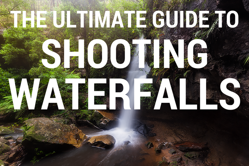 The Ultimate Guide To Shooting Waterfalls Photo Tips