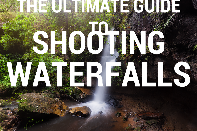 The Ultimate Guide to Shooting Waterfalls